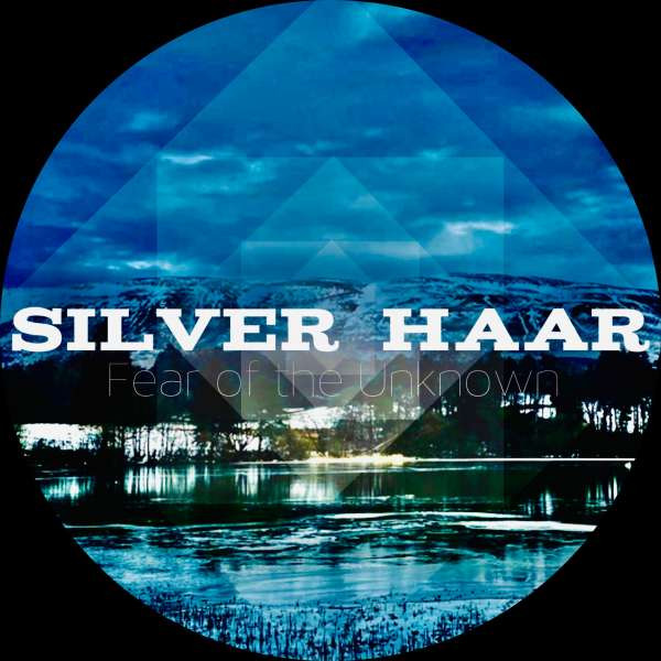 Silver Haar - Fear of the Unknown.mp3
